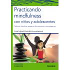 Practicando mindfulness con niños y adolescentes. Definición, beneficios, programa
