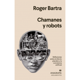 Chamanes y robots: reflexiones sobre el efecto placebo y la conciencia artificial