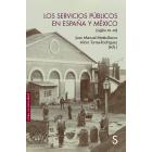 Los servicios públicos en España y México. (Siglos XIX-XXI)