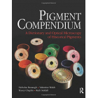 Pigment Compendium. A Dictionary and Optical Microscopy of Historic Pigments
