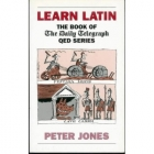 Learn Latin : the book of the daily telegraph qed series