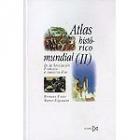 Atlas histórico mundial (II). De la Revolución francesa a nuestros días