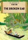 The broken ear. The adventures of Tintin