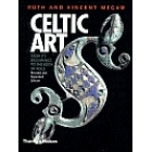 Celtic art (From its beginnings to the Book of Kells) Revised and expanded edition
