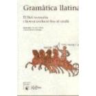 Gramática llatina. El llatí normatiu i la seva evolució fins al català
