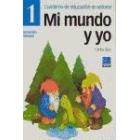 Cuaderno de educación en valores 1. Mi mundo y yo. Educación primaria
