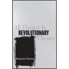 All theater is revolutionary theatre
