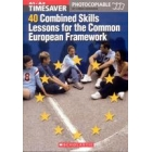 Timesaver: 40 combinded skills. Lessons for the Common European Framework (A1-A2). Photocopiable
