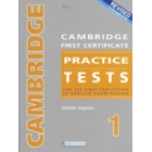 Cambridge First Certificate Practice Tests 1. Student's Book (revised edition)
