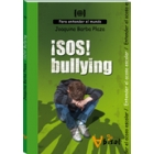 ¡SOS! Bullying : Entender el acoso escolar
