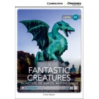 Fantastic Creatures: Monsters, Mermaids, and Wild Men. Beginning Book with Online Access. Level A1