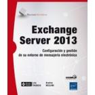 Exchange server 2013. Configuración y gestión de su entorno de mensajería electrónica