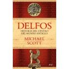 Delfos: historia del centro del mundo antiguo