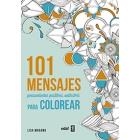101 mensajes, pensamientos positivos antiestrés para colorear