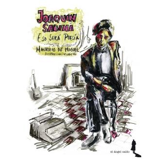 Joaquín Sabina. Eso será poesía