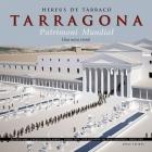 Hereus deTàrraco. Tarragona patrimoni mundial. Una nova vissió