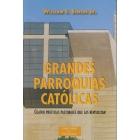 Grandes parroquias católicas: cuatro prácticas pastorales que las revitalizan