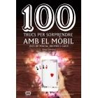 100 trucs per sorprendre amb el mòbil. Jocs de màgia, bromes i gags