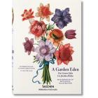 A Garden Eden. Masterpieces of Botanical Illustration  (Ingl./Fr./Alem.)