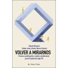 Volver a mirarnos. Proceso constituyente y cambio constitucional para la España del siglo XXI