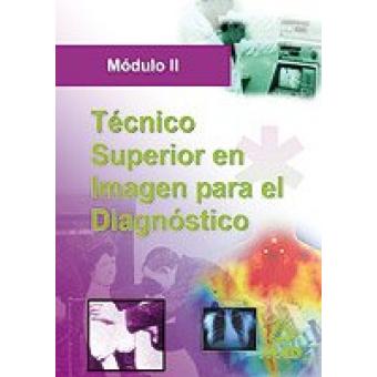 Técnico superior de imagen para el diagnostico. Modulo II