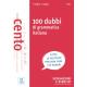 Grammatiche ALMA: 100 dubbi di grammatica italiana (Livello: A1 - C1).