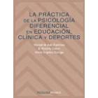 La práctica de la psicología diferencial en educación, clínica y deportes