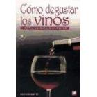 Cómo degustar los vinos. Manual del catador.
