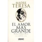 Madre Teresa. El amor mas grande