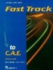 Fast Track to C.A.E. Coursebook (for the revised exam)