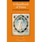 A handbook of dates for students of british history (New edition)