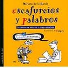Escafurcios y palabros. Diccionario de abuso de la lengua castellana