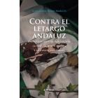 Contra el letargo andaluz. Andalucía ante la revolución global, la nueva Europa y la España asimétrica
