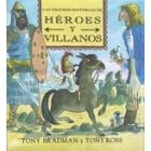 Las mejores historias de héroes y villanos
