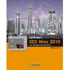Aprender 3DS Max 2010. Con 100 ejercicios prácticos