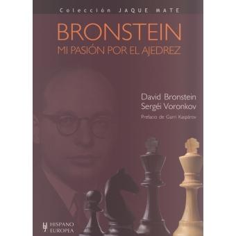 Bronstein . Mi pasión por el ajedrez