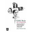Edith Stein en compañía: vidas filosóficas entrecruzadas de María Zambrano, Hannah Arendt y Simone Weil