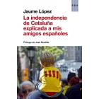 La independencia de Catalunya explicada a mis amigos españoles