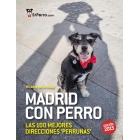 Madrid con perro 2015. Las 100 mejores direcciones 'perrunas'