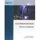 Electromagnetismo. Teoria y problemas