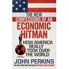 The new confessions of an economic hitman. How America really took over the world