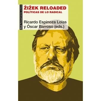 Zizek reloaded: políticas de la realidad