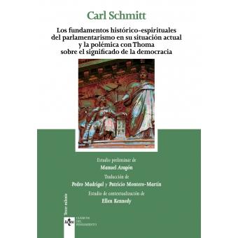 Los fundamentos históricos-espirituales del parlamentarismo en su situación actual y la polémica con Thoma sobre el significado de la democracia