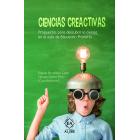 Ciencias creactivas. Propuestas para descubrir la ciencia en el aula de Educación Primaria