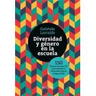 Diversidad y género en la escuela. 150 libros y recursos para abordar la educación sexual integral