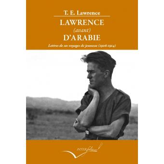 Lawrence (avant) d'Arabie. Lettres de ses voyages de jeunesse