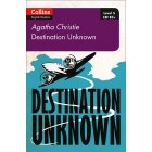 Destination Unknown (Collins Agatha Christie ELT Readers)