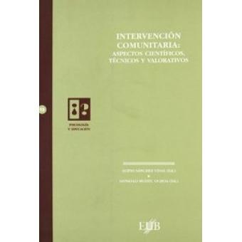 Intervención comunitaria aspectos científicos, técnicos y valorativos
