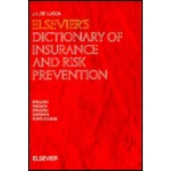 Elsevier's dictionary of insurance and risk prevention : English-French-Spanish-German-Portuguese