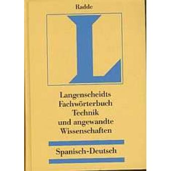 Langenscheidts Fachwörterbuch Technik und angewandte Wissenschaften : Spanisch - Deutsch